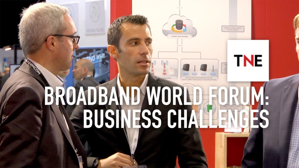 Broadband network experts at the Broadband World Forum explain how businesses must adapt